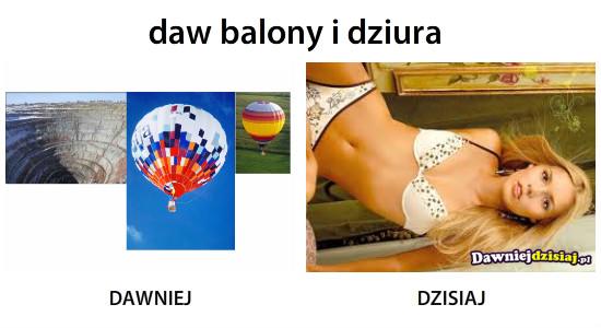 Daw balony i dziura –