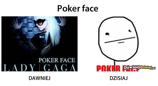 Poker face –