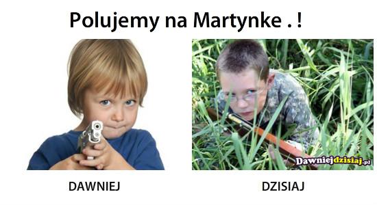 Polujemy na Martynke . ! –