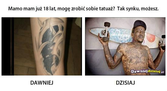 Mamo Mam Już 18 Lat Mogę Zrobić Sobie Tatuaż Tak Synku