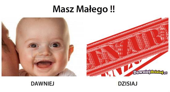 Masz Małego !! –