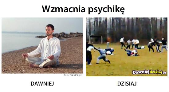 Wzmacnia psychikę –