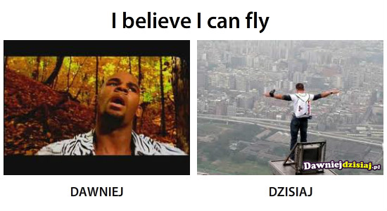 I believe I can fly –