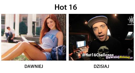 Hot 16 –